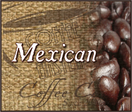 Mexican Premium Coffee (1 to 5 lb. Bags)